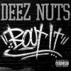 Deez Nuts - Bout It!: Album-Cover