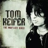 Tom Keifer - The Way Life Goes: Album-Cover