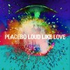 Placebo - Loud Like Love: Album-Cover