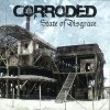 Corroded - State Of Disgrace: Album-Cover