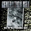 Generation Kill - We're All Gonna Die: Album-Cover
