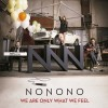 NoNoNo - We Are Only What We Feel: Album-Cover