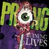 Prong - Ruining Lives: Album-Cover