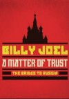Billy Joel - A Matter Of Trust: The Bridge To Russia: Album-Cover
