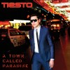 Tiesto - A Town Called Paradise: Album-Cover
