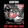 KMFDM - Our Time Will Come: Album-Cover