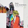 Kante - In Der Zuckerfabrik: Album-Cover