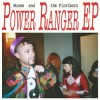 Mozes And The Firstborn - Power Ranger EP: Album-Cover