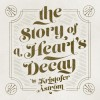 Kristofer Aström - The Story Of A Heart's Decay: Album-Cover