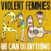 Violent Femmes - We Can Do Anything: Album-Cover