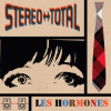 Stereo Total - Les Hormones: Album-Cover