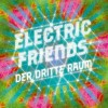 Der Dritte Raum - Electric Friends: Album-Cover