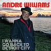Andre Williams - I Wanna Go Back To Detroit City: Album-Cover