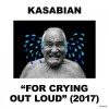 Kasabian - For Crying Out Loud: Album-Cover