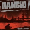 Rancid - Trouble Maker: Album-Cover