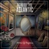 Across The Atlantic - Works Of Progress: Album-Cover