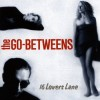The Go-Betweens - 16 Lovers Lane: Album-Cover