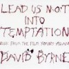 David Byrne - 'Lead Us Not Into Temptation' (Cover)