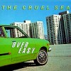 The Cruel Sea - Over Easy: Album-Cover