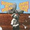 Guided By Voices - 'Earthquake Glue' (Cover)