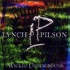 Lynch & Pilson - Wicked Underground: Album-Cover