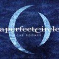 A Perfect Circle - Neuer Song