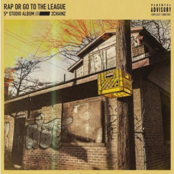 2 Chainz - Rap Or Go To The League Artwork