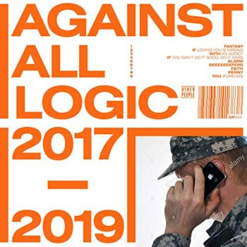 A.A.L. (Against All Logic) - 2017 - 2019