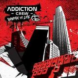 Addiction Crew - Break In Life Artwork