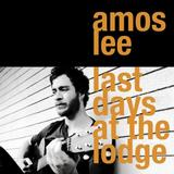 Amos Lee - Last Days At The Lodge Artwork