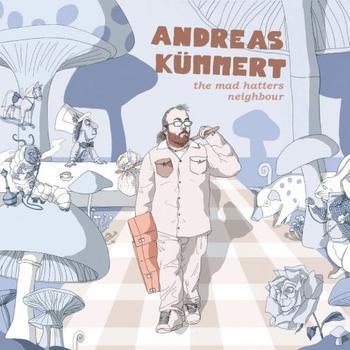 Andreas Kümmert - The Mad Hatters Neighbour Artwork