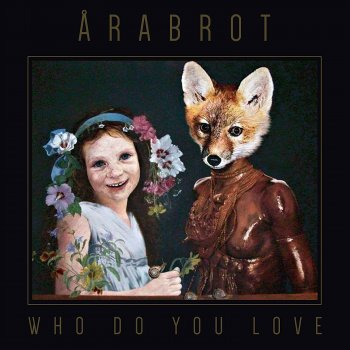 Årabrot - Who Do You Love Artwork