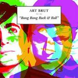 Art Brut - Bang Bang Rock'n'Roll Artwork
