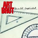 Art Brut - It's A Bit Complicated Artwork
