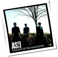 Ash - Twilight Of The Innocents