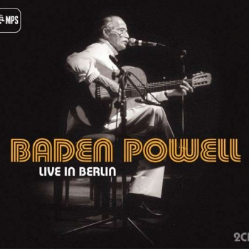 Baden Powell - Live In Berlin