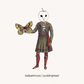 Ball Park Music - Puddinghead