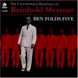 Ben Folds Five - The Unauthorized Biography Of Reinhold Messner Artwork