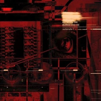 Between The Buried And Me - Automata I Artwork