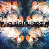 Between The Buried And Me - The Parallax: Hypersleep Dialogues Artwork