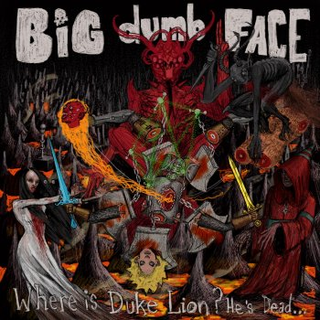 Big Dumb Face - Where Is Duke Lion? He's Dead ...