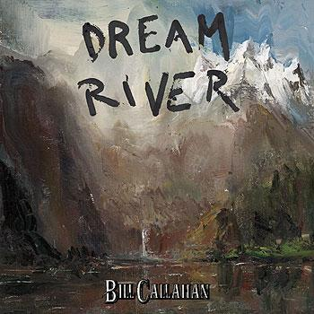 Bill Callahan - Dream River Artwork