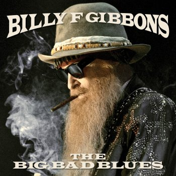 Billy F Gibbons - Big Bad Blues Artwork
