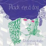Black Eyed Dog - Rhaianuledada (Songs To Sissy)