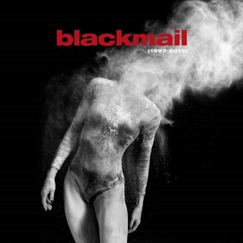 Blackmail - 1997 - 2013 (Best Of + Rare Tracks)
