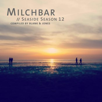 Blank & Jones - Milchbar Seaside Season 12