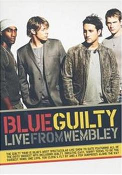 Blue - Guilty: Live from Wembley