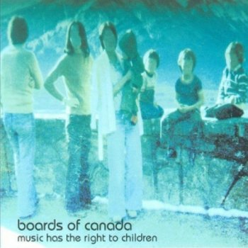 Boards Of Canada - Music Has The Right To Children Artwork