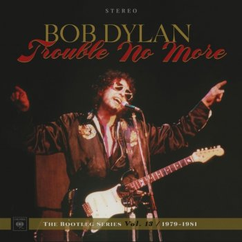 Bob Dylan - Trouble No More: The Bootleg Series Vol.13/1979