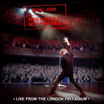 Bon Jovi - This House Is Not For Sale - Live From The London Palladium Artwork